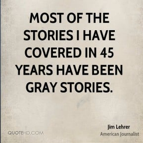 jim-lehrer-jim-lehrer-most-of-the-stories-i-have-covered-in-45-years ...