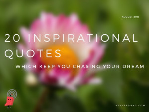 07 Aug 20 Inspirational Quotes to Keep you Chasing Dreams