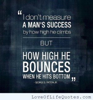 George S Patton Jr quote on the measures of a man