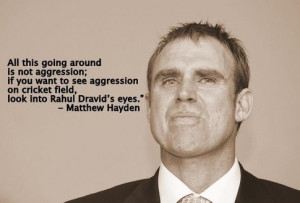Rahul Dravid : What are some iconic quotes about Rahul Dravid?