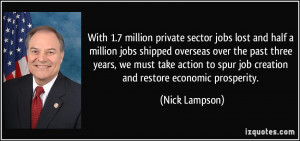... to spur job creation and restore economic prosperity. - Nick Lampson
