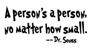 dr seuss wall decal quote a person's a person 02 no matter how baby ...