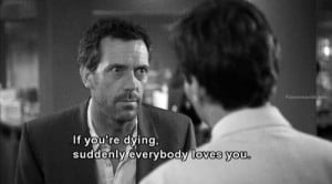 ... to twitter share to facebook share to pinterest labels dr house quotes