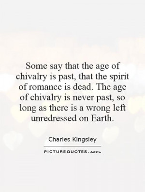 ... past-that-the-spirit-of-romance-is-dead-the-age-of-chivalry-is-quote-1