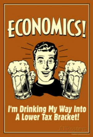 Economics Drinking My Way To Lower Tax Bracket Funny Retro Poster ...