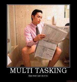 Multi Tasking...