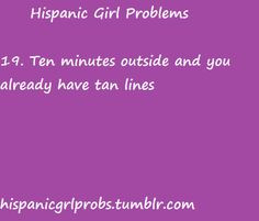 ... girls problems hispanic girl problems mexicana quotes girl problems