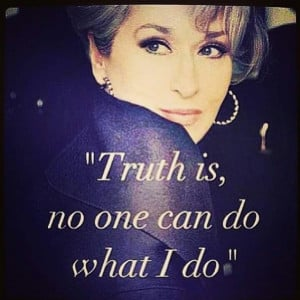 in The Devil Wears Prada. I think it's safe to say that this quote ...