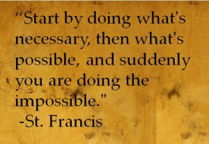 ... and suddenly you are doing the impossible by st francis of assisi