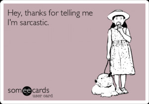 ... really hope you Enjoy these 51 Witty and Sarcastic eCards. Seriously