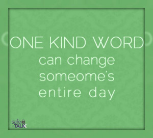 safetotalk one #kind word #quote