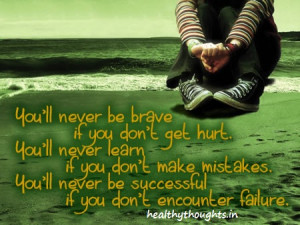 You'll Never Be Brave if You Don't Get Hurt…