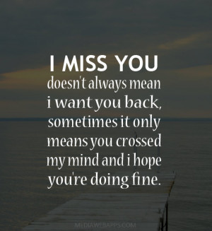 you doesn't always mean I want you back, sometimes it only means you ...