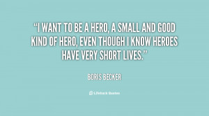 quote-Boris-Becker-i-want-to-be-a-hero-a-117286_5.png