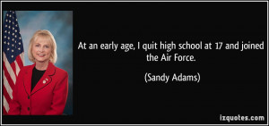 At an early age, I quit high school at 17 and joined the Air Force ...