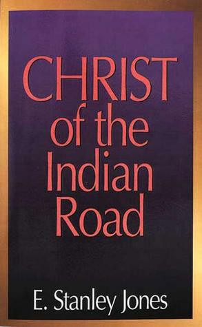 "Start by marking ""The Christ of the Indian Road"" as Want to Read:"