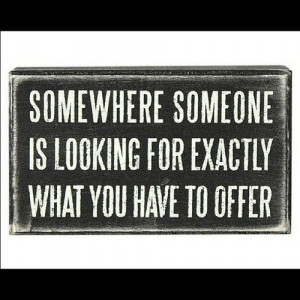 ... what you have to offer. #quote http://facebook.com/wealthmission