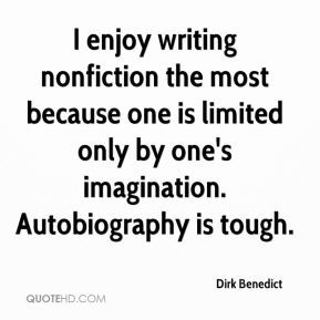 Dirk Benedict - I enjoy writing nonfiction the most because one is ...