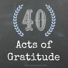 40 Acts of Gratitude - What a wonderful way to celebrate turning 40 ...