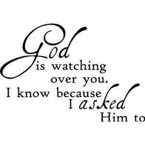 Thank You Quotes For Him God is watching over you.