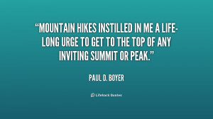 Mountain hikes instilled in me a life-long urge to get to the top of ...