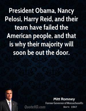 President Obama, Nancy Pelosi, Harry Reid, and their team have failed ...