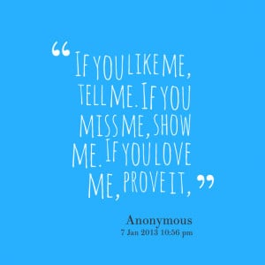 Show Me You Love Me Quotes Quotes picture: if you like me