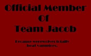 Team Jacob (Jacob ftw!)