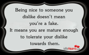 Karma Quotes for Mean People | being nice to someone you dislike doesn ...