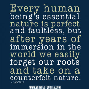 Human being's essential nature is perfect and faultless – LAO TZU ...