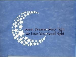 Sweet dreams sleep tight we love you good night good night quote