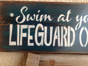 Swimming Sayings For Posters Swim at your own risk