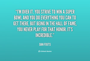quote-Dan-Fouts-im-over-it-you-strive-to-win-86362.png