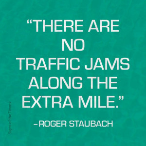 ... the extra mile roger staubach # quotes # rogerstaubach # inspirational