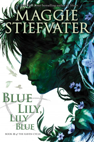 Waiting on Wednesday – Blue Lily, Lily Blue by Maggie Stiefvater