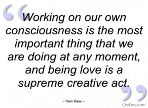 working on our own consciousness is the ram dass