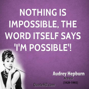 Audrey Hepburn Quotes Nothing Is Impossible Ltten