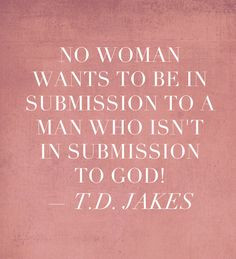... God - T.D Jakes #inspiring quotes #marriage quotes #words to live by