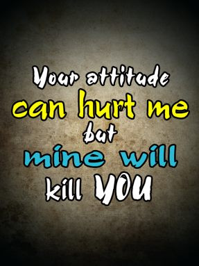 Attitude Will Kill You Saying Quote Wallpapers For Your Mobile Cell