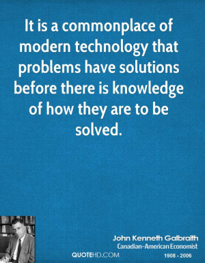 It is a commonplace of modern technology that problems have solutions ...