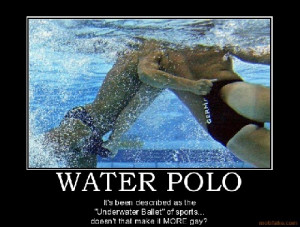 WATER POLO - It's been described as the