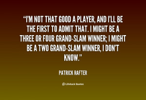 quote-Patrick-Rafter-im-not-that-good-a-player-and-29740.png
