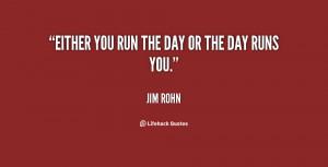 Run The Day Runs You Jim