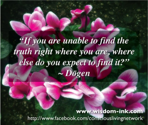zen quote from Dogen ~however long it takes, and it may take a ...