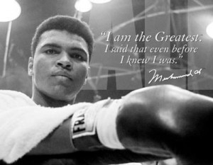 "... Said That Even Before I Knew I Was. "" - Muhammad Ali ~ Boxing Quotes"