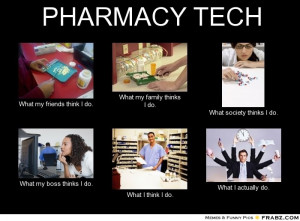 PHARMACY TECH… – Meme Generator What i do
