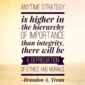 quotes #strategy #integrity #importance #ethics #morals #right