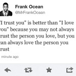 ... quote rapper, frank ocean, quotes, sayings, i trust you, love rapper