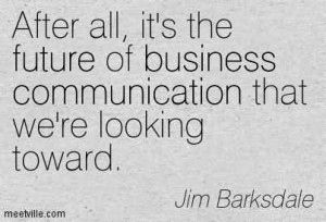 After All, It's The Future Of Business Communication That We're ...