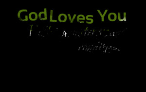 Quotes Picture: god loves you fullstop, no terms and conditions